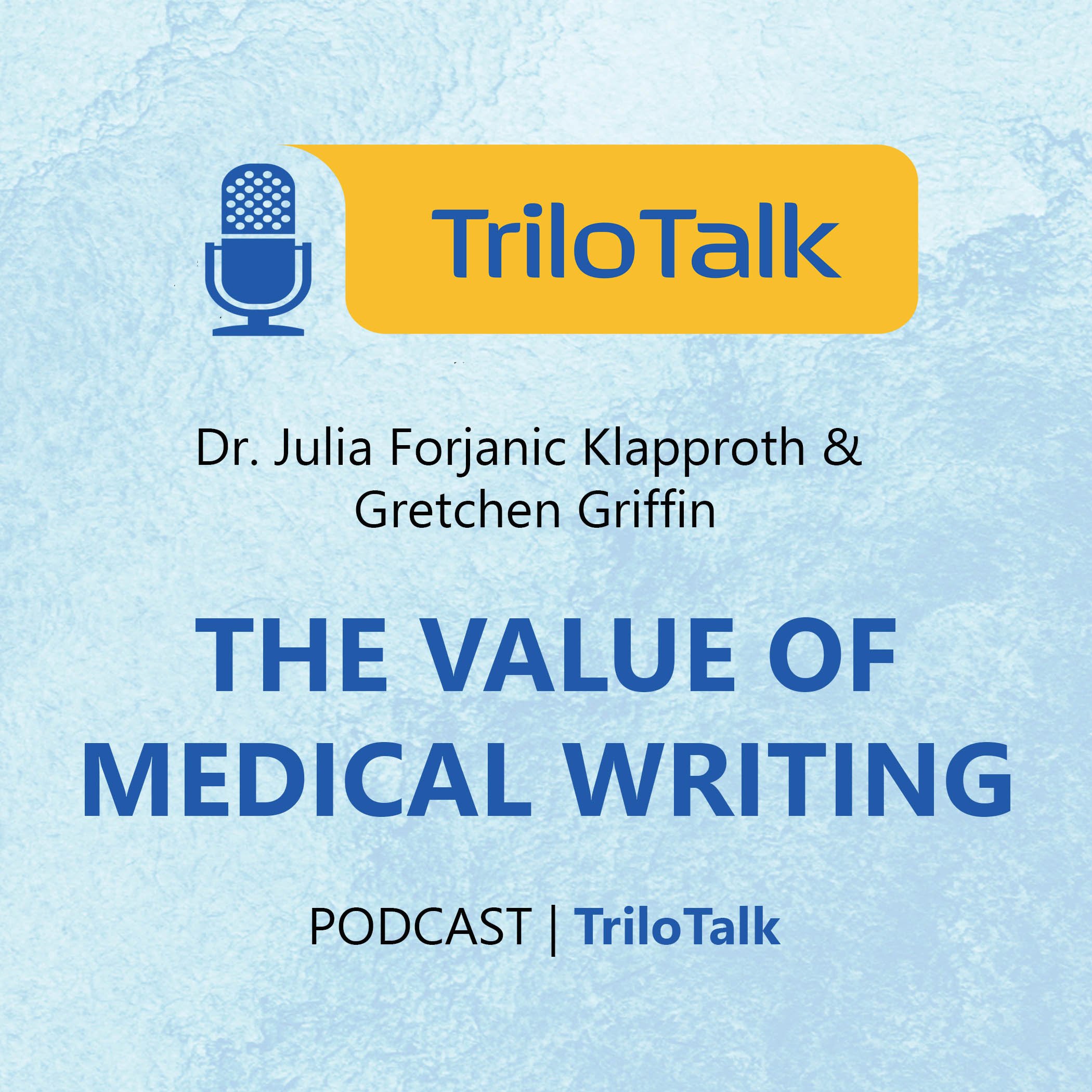 Episode 3: THE VALUE OF MEDICAL WRITING