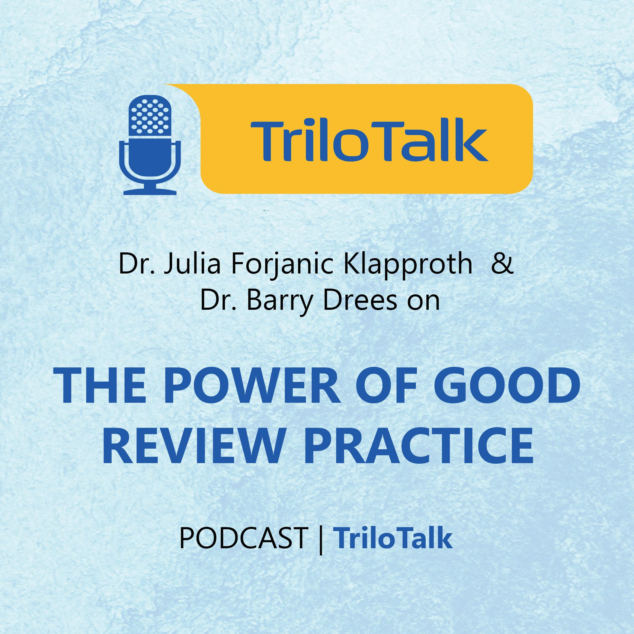 TriloTalk Episode 4 - The Power of Good Review Practice